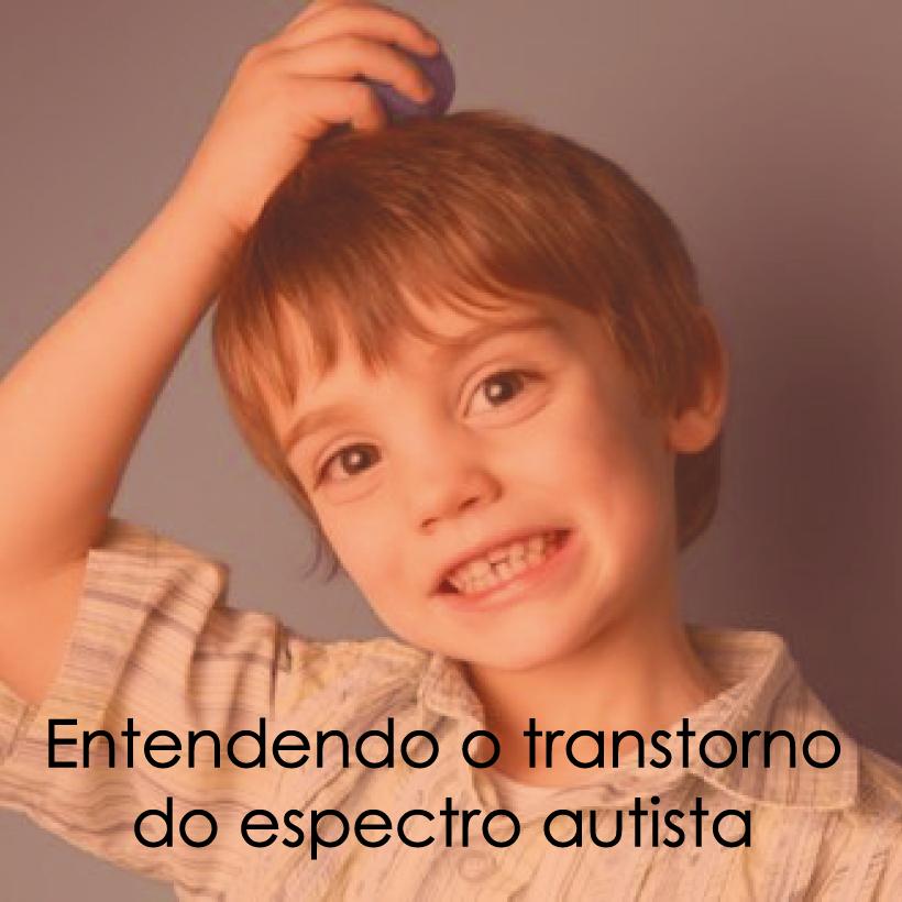 Capa Entendendo o transtorno do espectro autista, o famoso TEA
