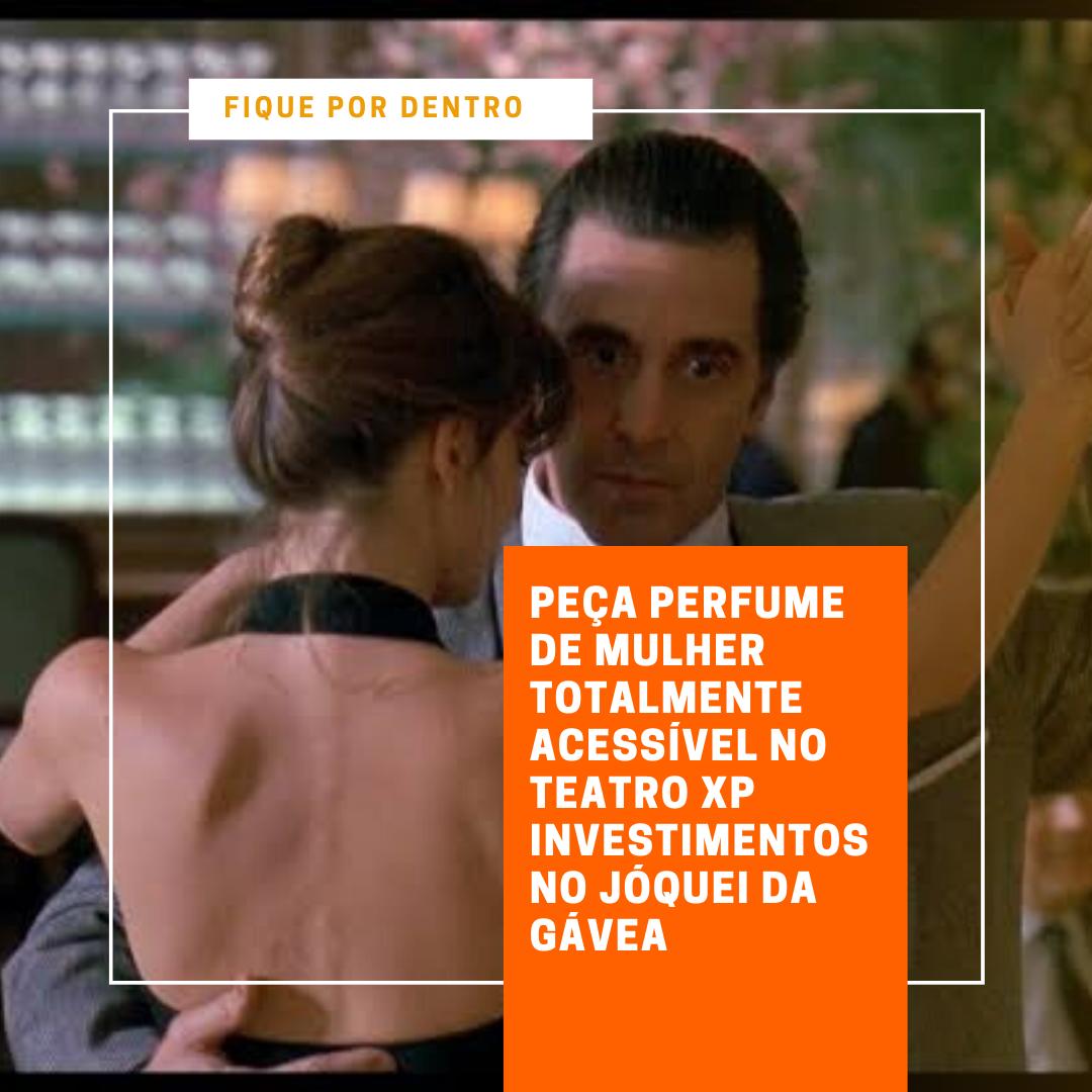 Foto de Peça Perfume de Mulher acessível no Teatro XP no Jóquei da Gávea