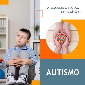 Ansiedade-e-rituais-compulsivos-no-autismo-semlogo